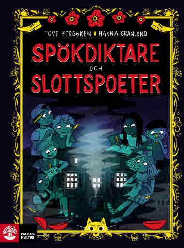 Spökdiktare och slottspoeter av Tove Berggren  Illustrationer av Hanna Granlund - 9789127163140