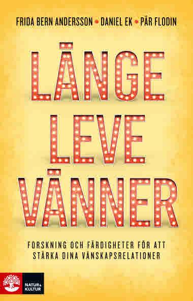 Länge leve vänner 9789127825420 Frida Bern Andersson Daniel Ek Pär Flodin