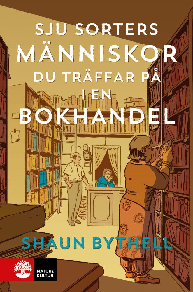 Sju sorters människor du träffar i en bokhandel av Shaun Bythell.