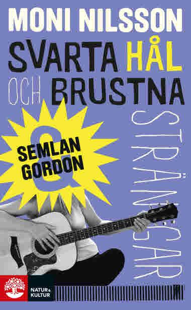 Semlan och Gordon - Svarta hål och brustna strängar av Moni Nilsson - 9789127166097