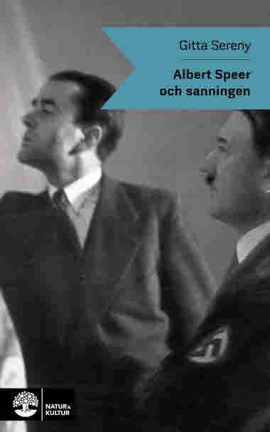 Albert Speer och sanningen av Gitta Sereny