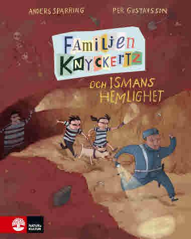Familjen Knyckertz och Ismans hemlighet av Anders Sparring och Per Gustavsson - 9789127165359