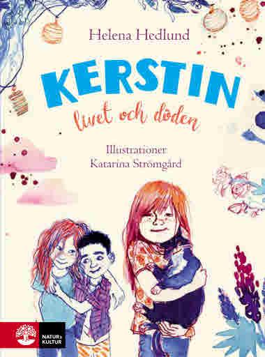 Kerstin, livet och döden av Helena Hedlund  Illustrationer av Katarina Stromgard - 9789127165199
