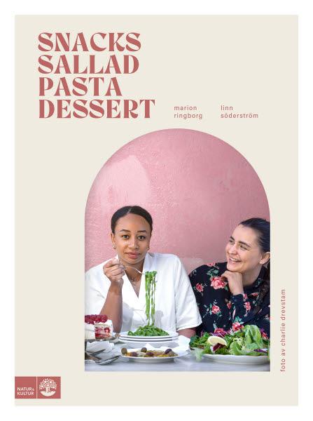 Snacks, sallad, pasta och dessert av Linn Söderström och Marion Ringborg jpg