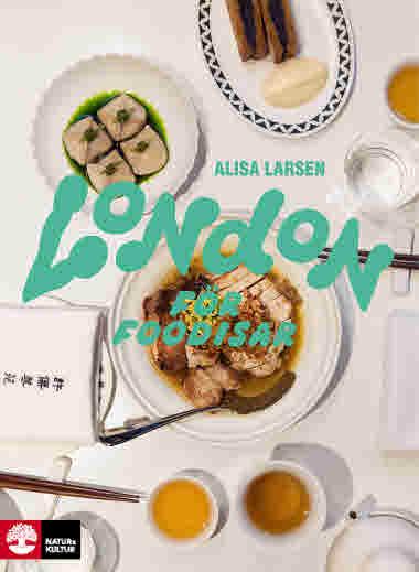 London för foodisar av Alisa Larsen jpg