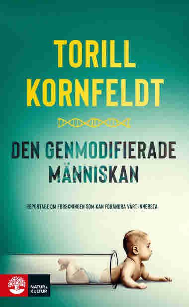Den genmodifierade människan av Torill Kornfeldt