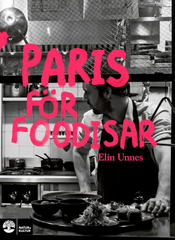 Paris för foodisar av Elin Unnes jpg