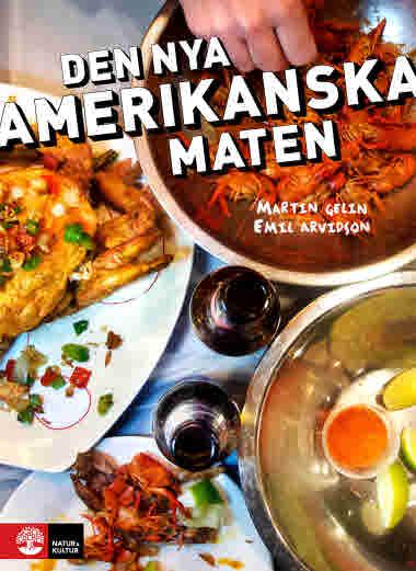 Den nya amerikanska maten av Martin Gelin och Emil Arvidson jpg