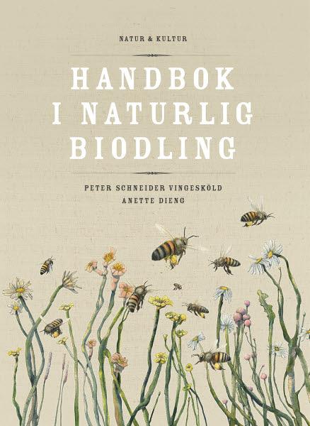 Handbok i naturlig biodling av Peter Vingesköld och Anette Dieng jpg