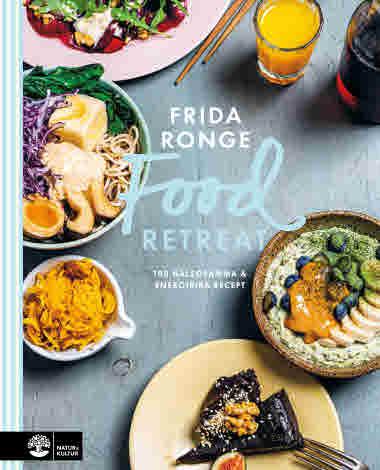 Kokboken Food retreat - 100 hälsosamma och energirika recept av Frida Ronge