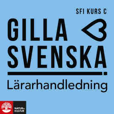 Gilla svenska C Lärarhandledning