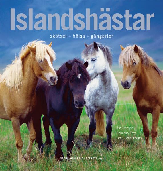 Islandshästar av Åse Ericson, Lena Lennartsson och Rebecka Frey jpg