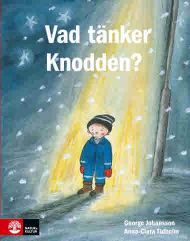 Vad tänker Knodden? av Georg Johansson och Anna-Clara Tidholm
