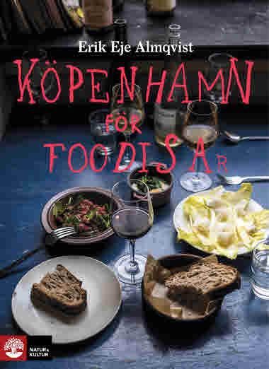 Köpenhamn för foodisar av Erik Eje Almqvist jpg