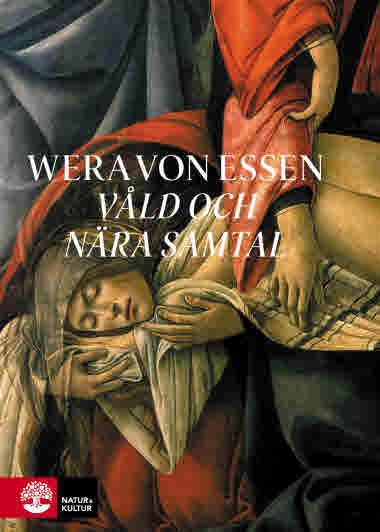 Våld och nära samtal av Wera von Essen