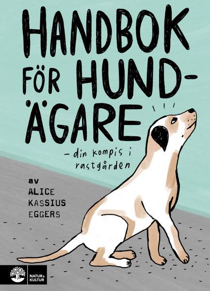Handbok för hundägare av Alice Kassius Eggers jpg