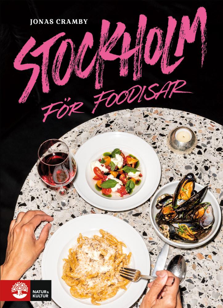 Stockholm för foodisar av Jonas Cramby jpg