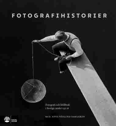 Fotografihistorier av Anna Näslund Dahlgren (red.)