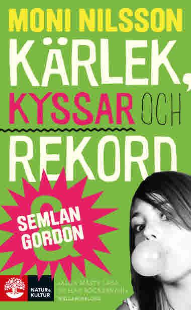 Semlan och Gordon - Kärek, kyssar och rekord av Moni Nilsson - 9789127166080