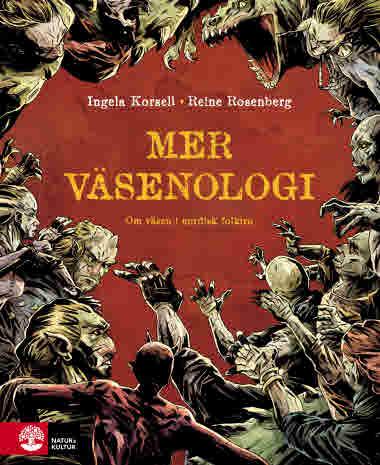 Mer väsenologi av Ingela Korsell och Reine Rosenberg