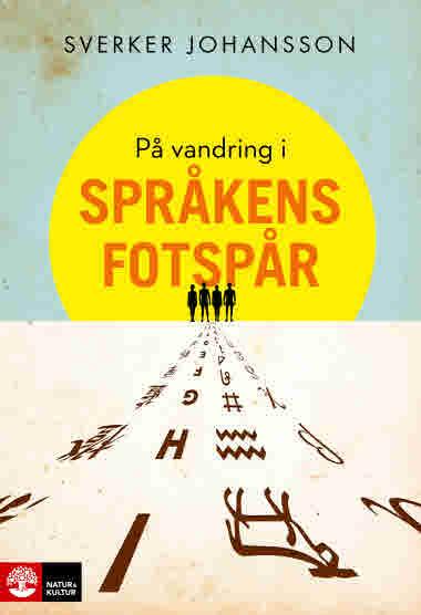 På vandring i språkens fotspår av Sverker Johansson.