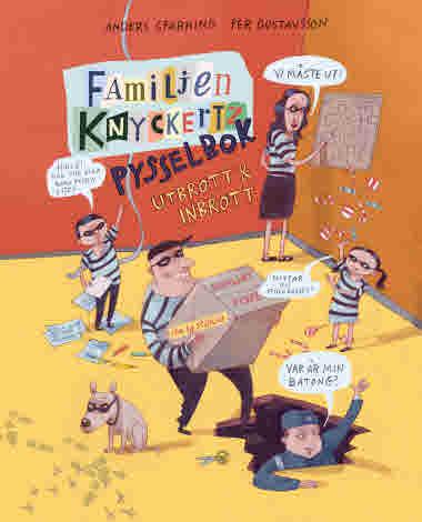 Familjen Knyckertz pysselbok: Utbrott och inbrott. Anders Sparring & Per Gustavsson. 9789127176362