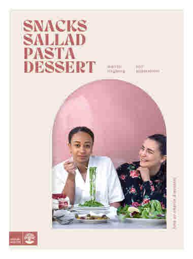 Snacks, sallad, pasta & dessert, Marion Ringborg och Linn Söderström