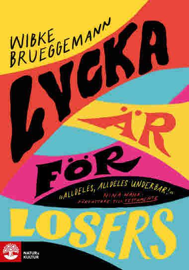 Lycka är för losers av Wibke Bruggemann