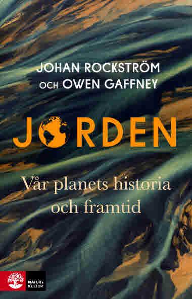 Jorden vår planets historia och framtid av Johan Rockström.