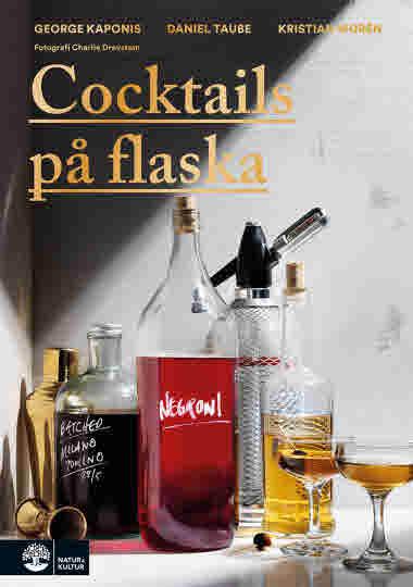 Cocktails på flaska av George Kaponis, Daniel Taube och Kristian Morénaska jpg